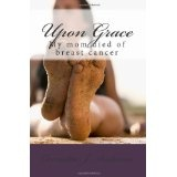 Upon Grace: My mom died of breast cancer (Paperback)By Mrs Carmelita J. Anderson MBA