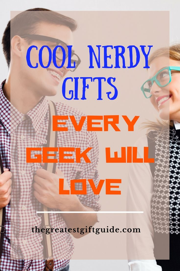 Cool nerdy gifts for your boyfriend or friend. Geeky gift suggestions and ideas for her and for him.