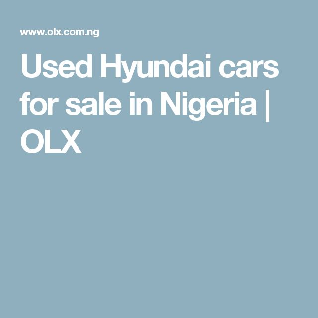 Used Hyundai cars for sale in Nigeria   OLX