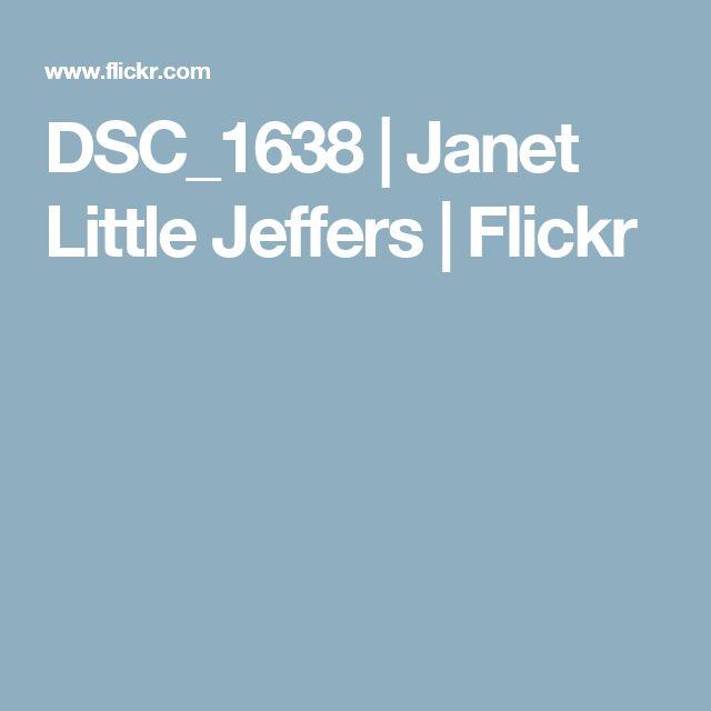 DSC_1638 | Janet Little Jeffers | Flickr