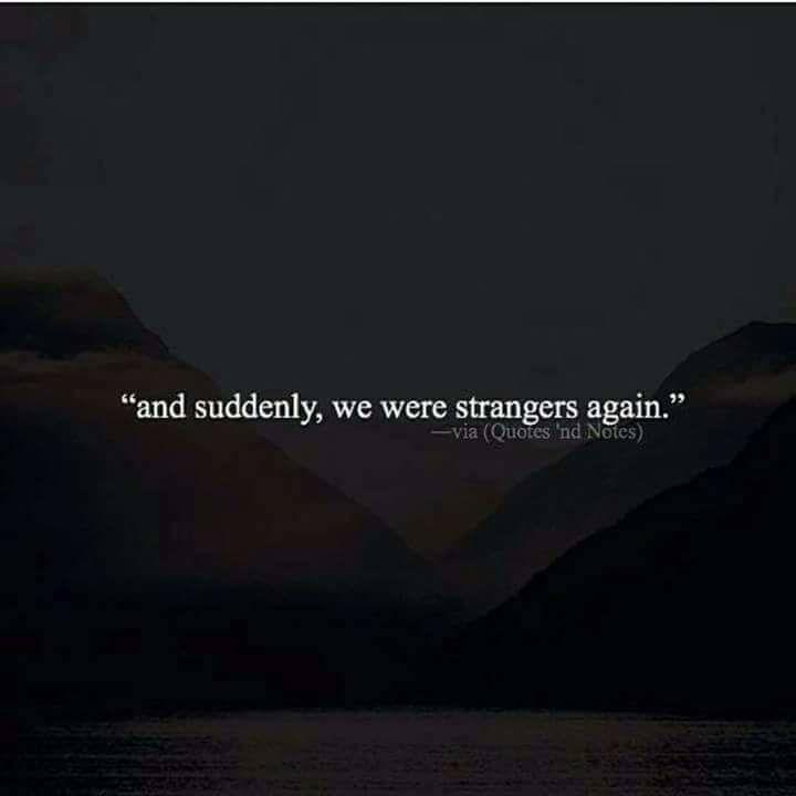 And suddenly we were strangers again.. via (http://ift.tt/2lE9UqC)
