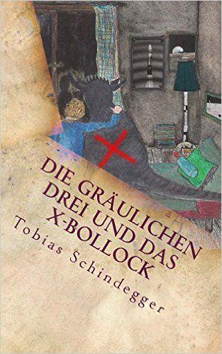 Neues #Kinderbuch erschienen: Die gräulichen Drei und das X-Bollock