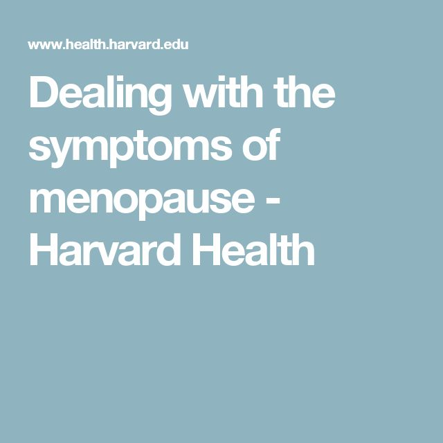 Dealing with the symptoms of menopause - Harvard Health