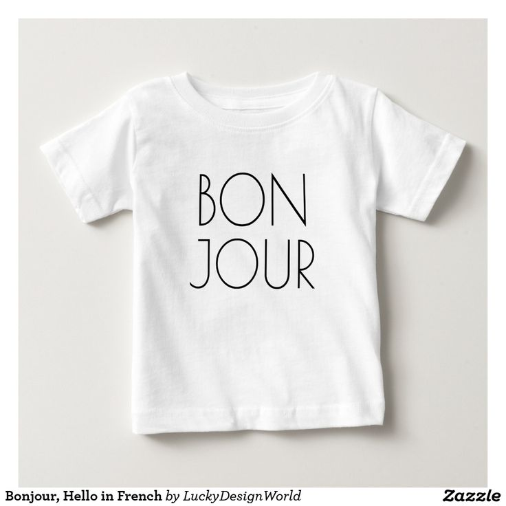"""Bonjour, Hello in French Baby T-Shirt:A trendy, modern typography design to say """"hello"""" in French.  Bonjour en français!...pourquoi pas? (Hello in french!...why not?)  Makes a fun and cute gift for any occasion!   #typography #betype #lettering  #bonjour #hello #french"""
