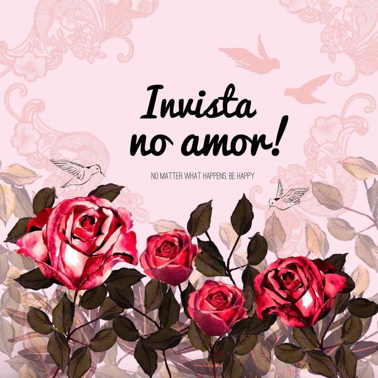 Invista no amor!www.facebook.com/nomatterwhathappensbehappy // Instagram : @nomatterwhathappensbehappy_ // por @marilialago  #instaphrase #instaquote #frase #frasedodia #phrase #quote #inspiração
