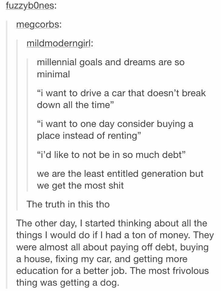 True. But at the same time, some millenials are the absolute WORST