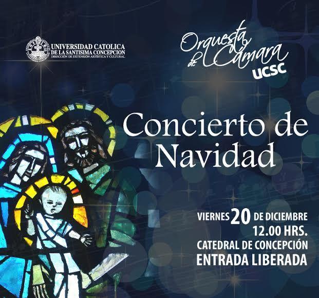 Concierto de Navidad: Orquesta de Cámara UCSC. Los invitamos, este viernes 20 de diciembre, a las 20:00 horas, en la Catedral de Concepción. La entrada es liberada. Los esperamos.