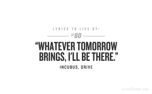 """""""Drive"""" by Incubus absolutely used to love this song! Saw them in concert can't remember what year...."""
