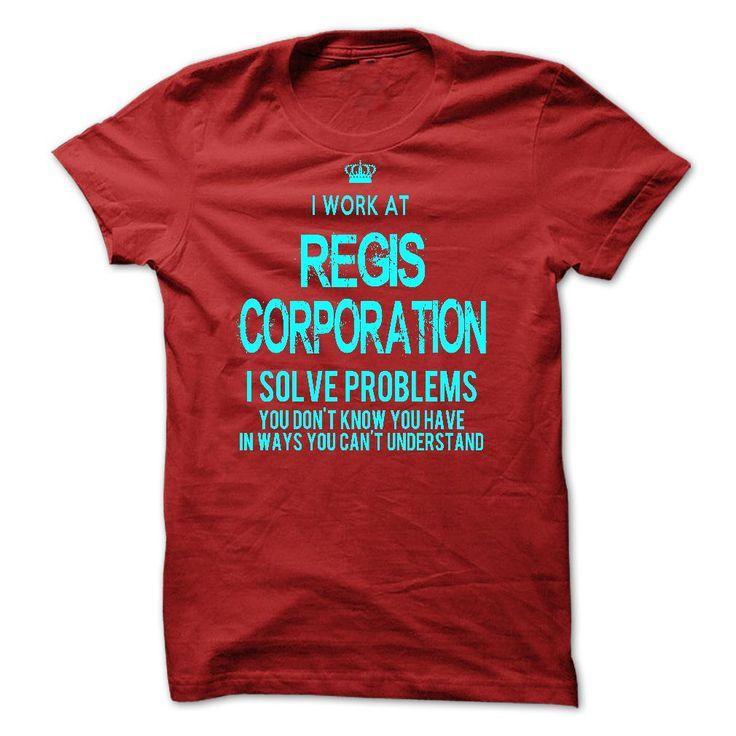 I Work At Regis Corporation - I Solve Problems