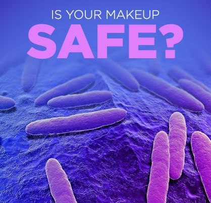 Is your makeup safe? Tips to steering clear of bacteria.