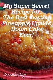 Super Secret Recipe for Best Tasting Pineapple Upside Down Cake Ever