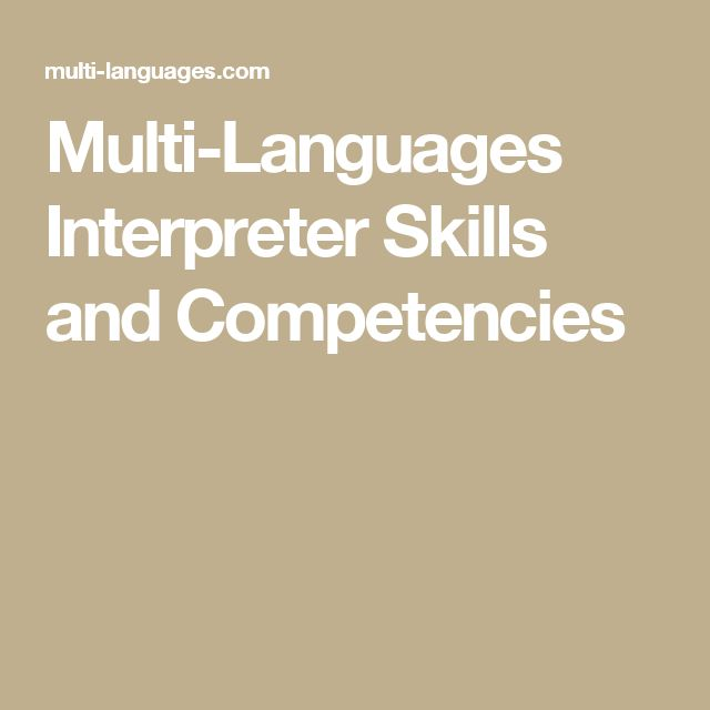 Multi-Languages Interpreter Skills and Competencies