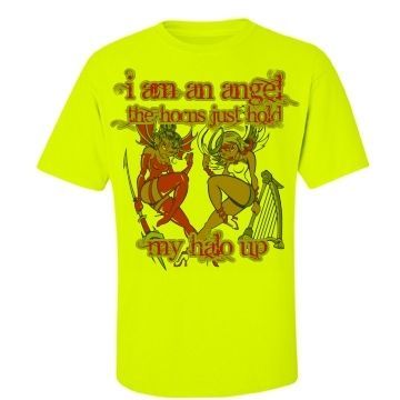 I Am An Angel, The Horns Just Hold My Halo Up Hi Vis Work T-Shirt $A47.50 Sizes: S-5XL Back print your choice of name & number with our logo, or simply our logo. Custom made to customer preference http://www.wildsteel.com.au/angel-in-disguise-hi-vis/