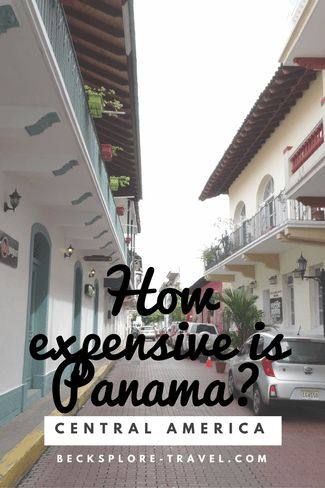 How expensive is Panama? - Traveling Central America - Becksplore
