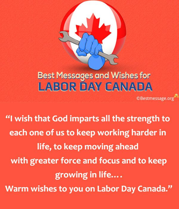 Every year, Labor Day Canada falls on 4th September. This day is celebrated as Labour Day holiday in Canada. Labor Day Canada wishes and messages to clients, employees and customers on using the collection of Happy International Labor Day Canada wishes.