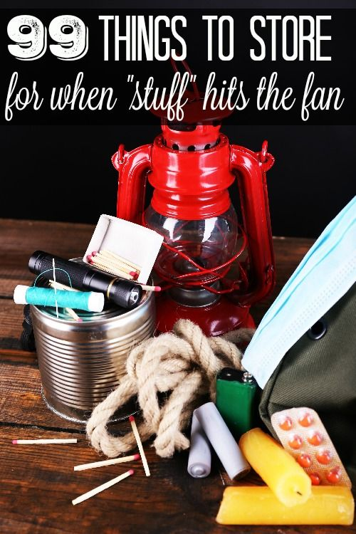 """99 Things to Store for When """"Stuff"""" Hits the Fan (SHTF) - Do you prepare for emergencies? These 99 things to store for when """"stuff"""" hits the fan need to be on your list!"""