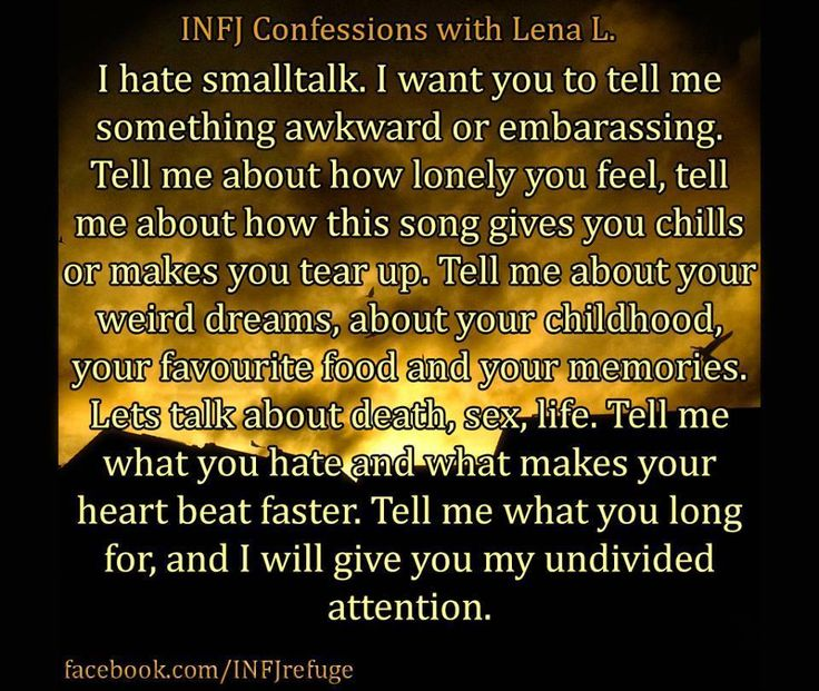Again, not an INFJ but I hate shallow superficial conversations and avoid most social engagements because of that.