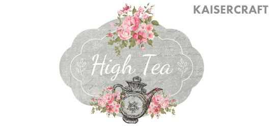 Kaisercraft's High Tea Collection - In Store @ Anna's now.