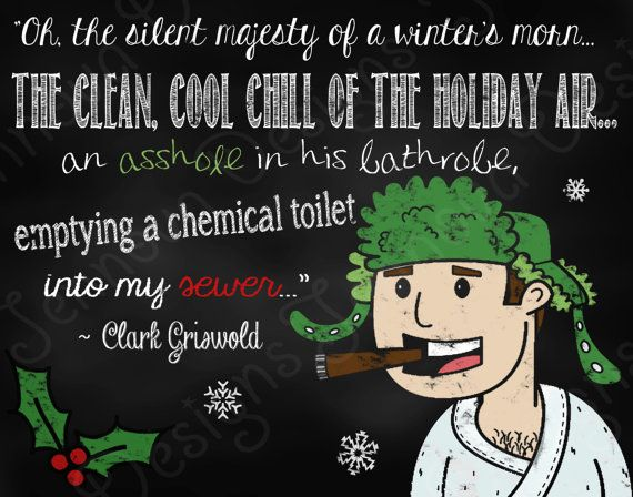 11x14 National Lampoon's Christmas Vacation Movie Quote Printable Chalkboard by JennovaDesigns, $8.50  griswold  shitter is full!