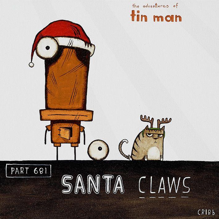Tin Man versus Santa CLAWS! By Christchurch artist, Tony Cribb. www.imagevault.co.nz