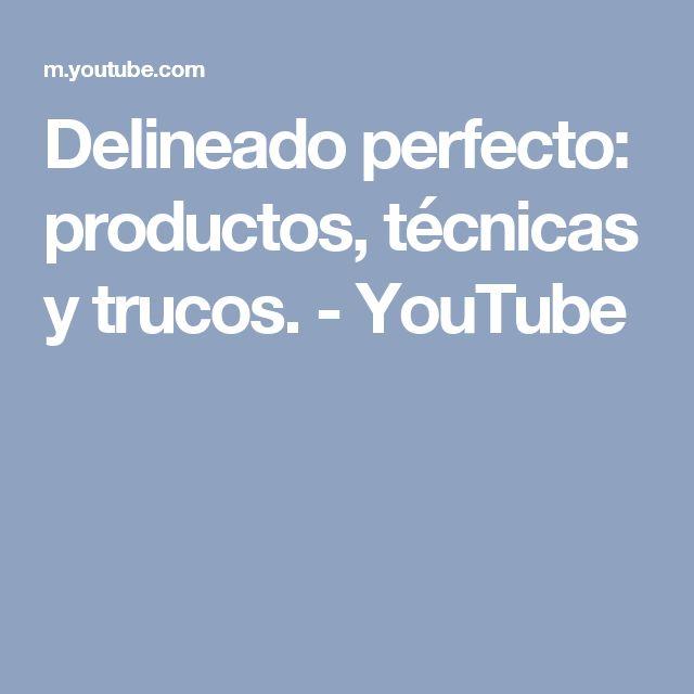 Delineado perfecto: productos, técnicas y trucos. - YouTube