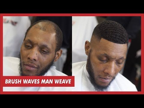Man Weave Brush Wave Unit Tutorial Full Install Youtube With