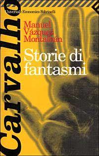 Storie di fantasmi - Manuel Vázquez Montalbán - 26 recensioni su Anobii