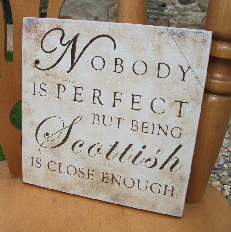 Nobody is perfect, being Scottish, Scotland, funny - HANDMADE wooden plaque