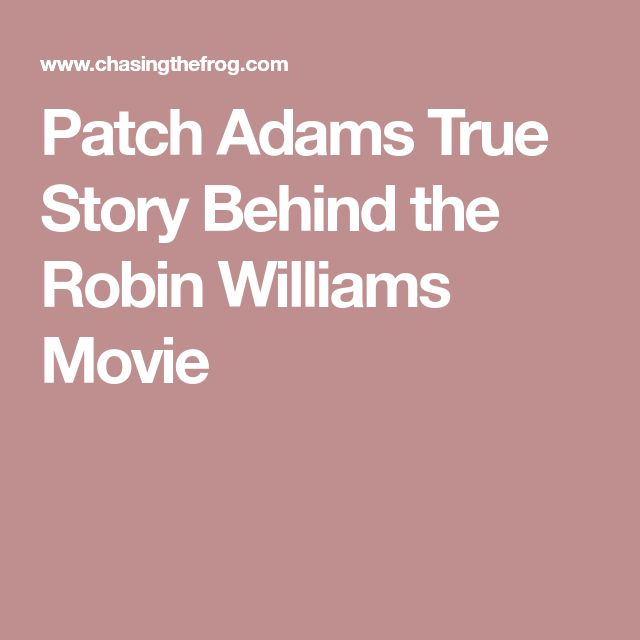 Patch Adams True Story Behind the Robin Williams Movie