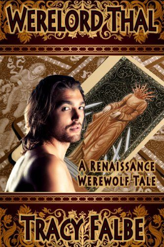 35 best werelord thal images on pinterest werewolf book jacket werelord thal a renaissance werewolf tale an ebook by tracy falbe at smashwords fandeluxe Image collections