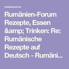 Rumänien-Forum Rezepte, Essen & Trinken: Re: Rumänische Rezepte auf Deutsch - Rumänien/România