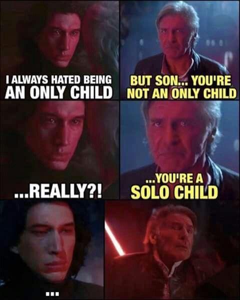 My favorite SW thing is Kylo Ren killing Han over bad dad jokes.