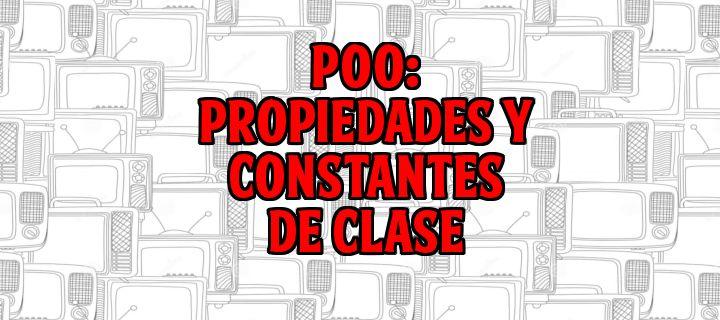 Propiedades Y Constantes De Clases  http://gorkamu.com/2016/11/poo-propiedades-y-constantes-de-clase/