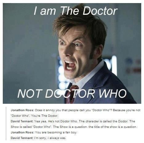 """My friend keeps calling him doctor who and I'm not even in the fandom but I'm like """"IT'S THE DOCTOR SERIOUSLY PPL! <----- yup know that feeling.... I know people who WATCH THE SHOW who call him Doctor Who... >:("""