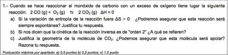 Ejercicio 1, propuesta 2, JUNIO 2012-2013. Examen PAU de Química de Canarias. Contiene pregunta sobre CINÉTICA QUÍMICA.