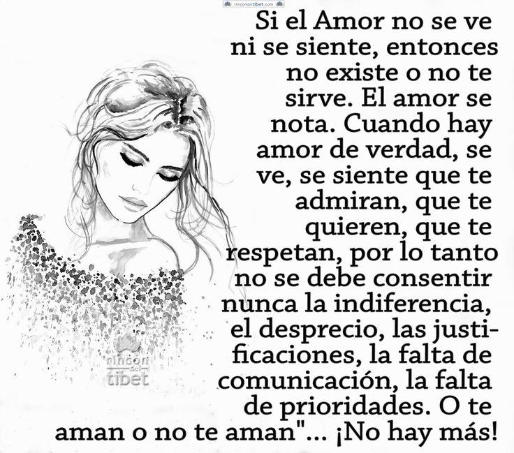 Si el Amor no se ve ni se siente, entonces no existe o no te sirve. El amor se nota ……