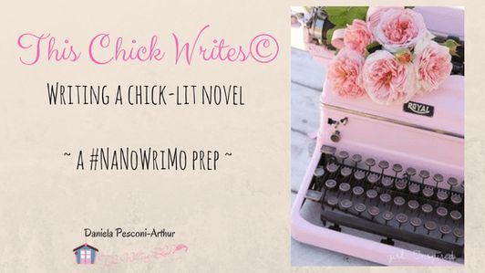 "Think you have a chick lit book in you? Try ""This Chick Writes©"" FREE chick lit guide (with printables) ~ The Writing Shed ~ Daniela Pesconi-Arthur"