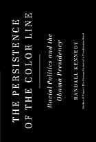 The persistence of the color line : racial politics and the Obama presidency|UCM owned print book