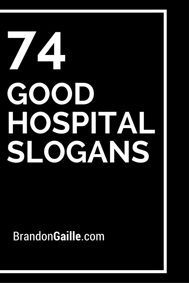125 Good Hospital Slogans And Taglines Catchy Slogans