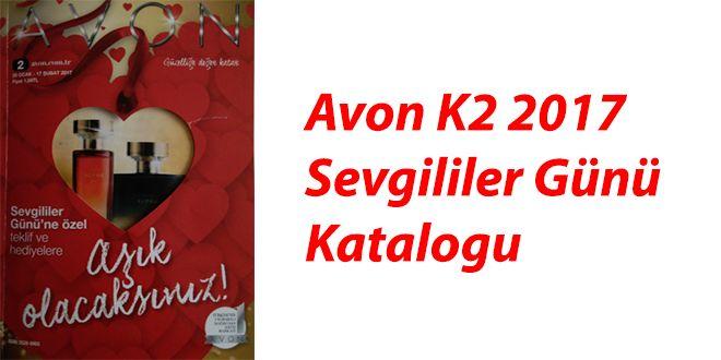 Avon K2 2017 kataloğu sevgililer gününe özel yeni ürünleri ve muhteşem indirimleri... Sevgililer Gününde Sevgilinize En güzel Hediyeler Avon 2017 K2 Sevgililer Günü Kataloğunda...