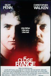 At Close Range-(1986)-Christopher Walken, Sean Penn, and Mary Stuart Masterson.  Christopher Walken is chilling.  This is a favorite