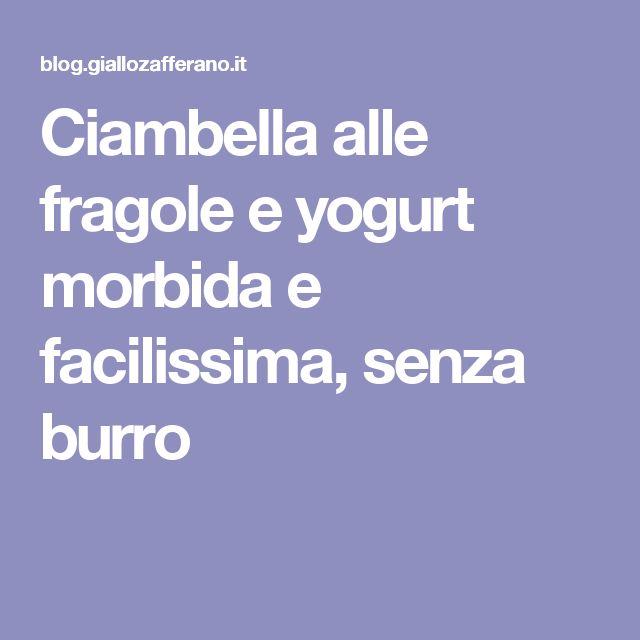 Ciambella alle fragole e yogurt morbida e facilissima, senza burro