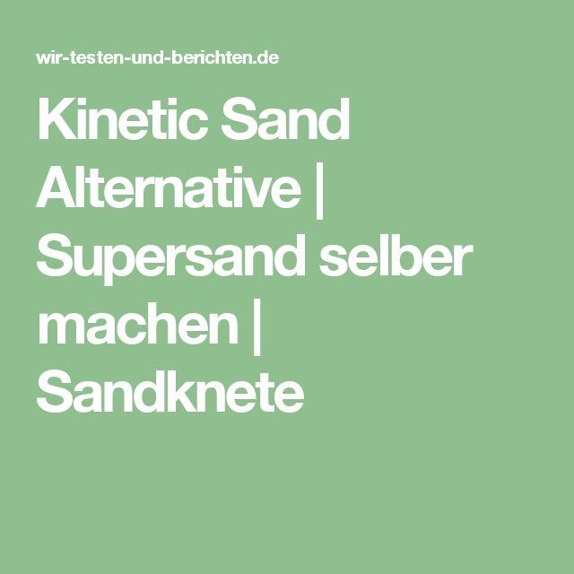 Kinetic Sand Alternative | Supersand selber machen | Sandknete