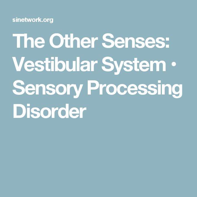 The Other Senses: Vestibular System • Sensory Processing Disorder