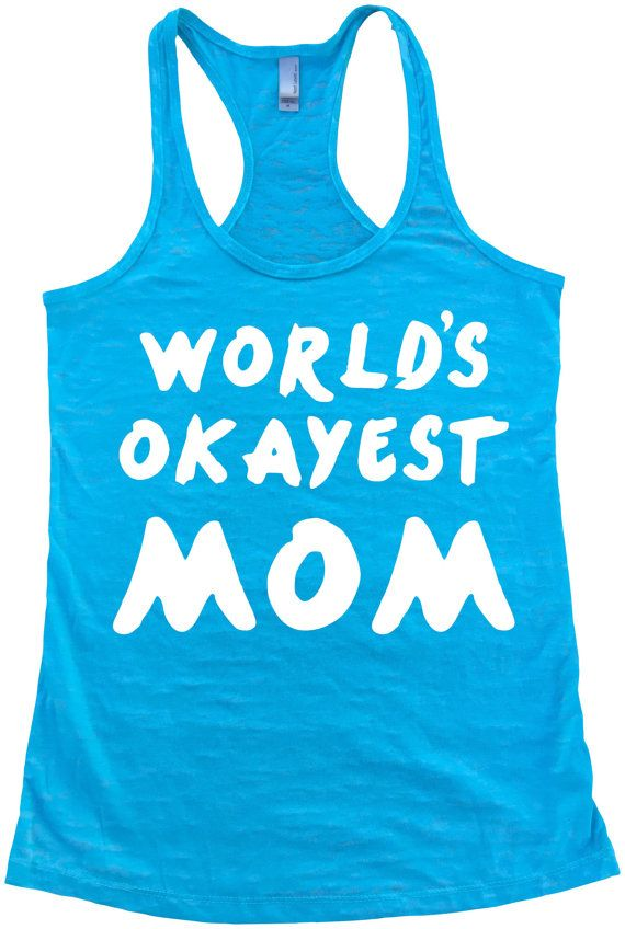 WORLD'S OKAYEST MOM Burnout Racerback  Tank Top Mother's Day Gifts Cute Gift