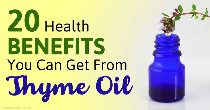 Thyme oil has antibacterial and antifungal properties that make it useful against various infections, which is why it's commonly used in Ayurvedic medicine. http://articles.mercola.com/sites/articles/archive/2015/07/13/20-health-benefits-thyme-oil.aspx
