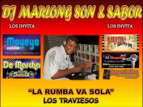 La Rumba Va Sola - Los Traviesos - Dj Marlong Son Y Sabor 2012
