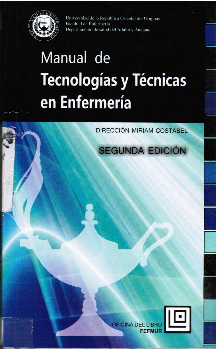 Costabel M, dir. Manual de tecnologías y técnicas en Enfermería.  2a. ed. Montevideo: FEFMUR; 2013.