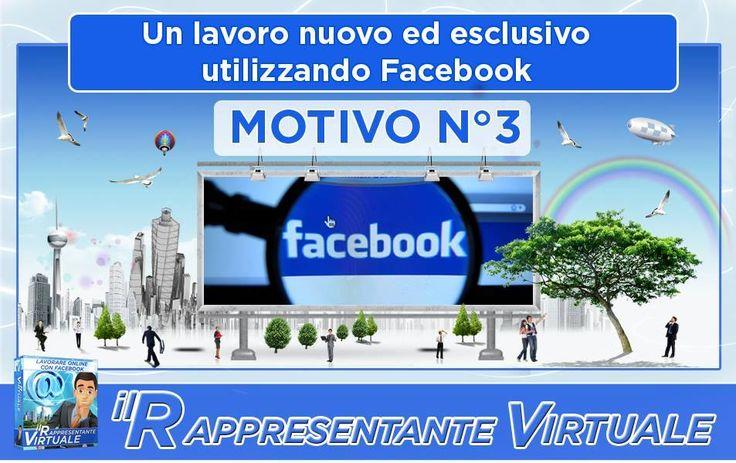 Motivo N. 3: Un lavoro nuovo ed esclusivo utilizzando Facebook!