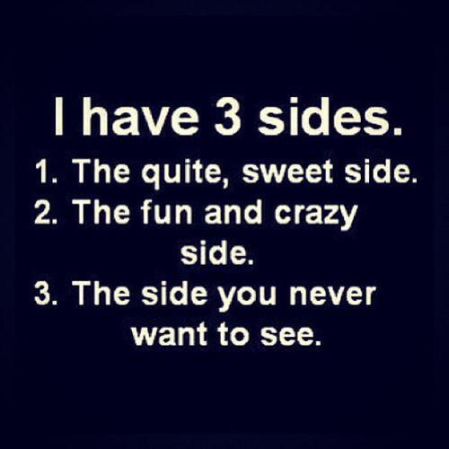 I have 3 sides...